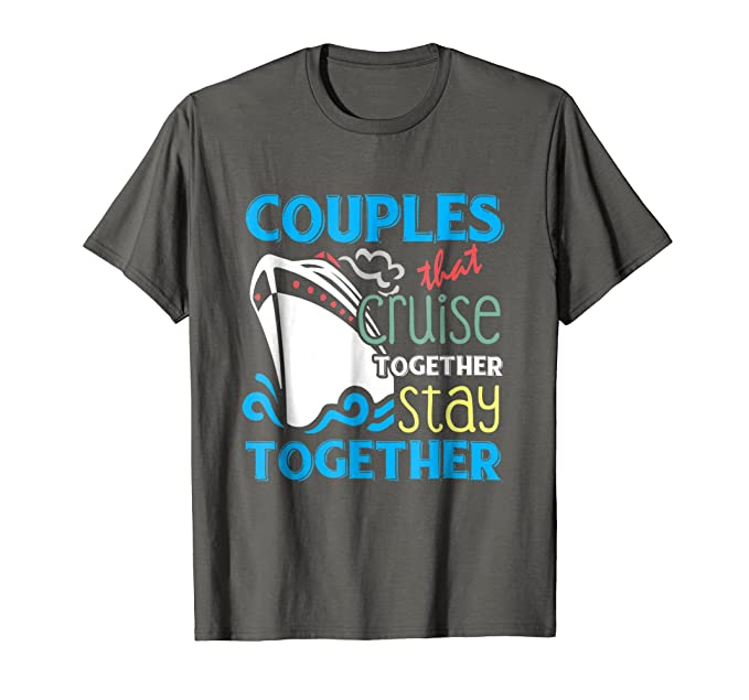 e2862bf3 Mens Couples That Cruise Together Stay Together Love T-Shirt 2XL Asphalt