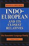Indo-European and Its Closest Relatives: The Eurasiatic Language Family, Volume 2, Lexicon