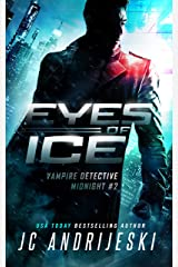 Eyes of Ice: A Science Fiction Vampire Detective Novel (Vampire Detective Midnight Book 2) Kindle Edition
