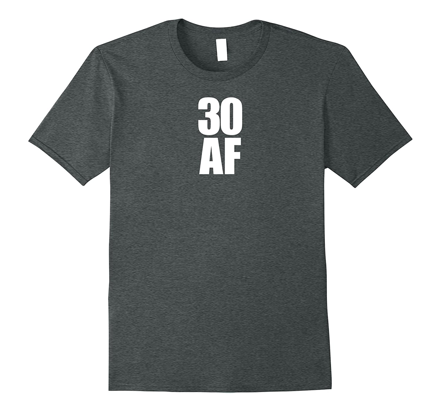 30 AF T Shirt Funny 30th Birthday Gift Tee-Art