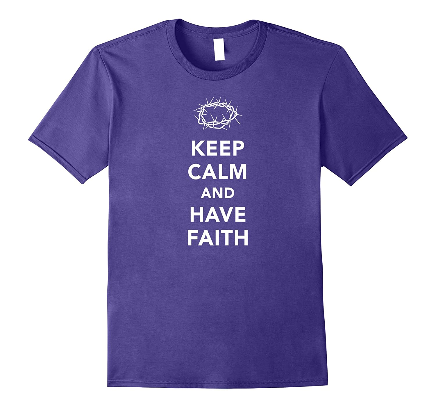 Keep Calm and Have Faith T-Shirt-CD