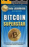 BITCOIN SUPERSTAR: Bestseller Amazon che spiega cosa sono bitcoin e criptovalute, come guadagnarci in concreto e come gestirne.