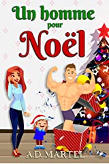Un homme pour Noël: Une romance de Noël drôle et surprenante ! (French Edition) Kindle Edition