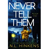 Never Tell Them: A psychological suspense thriller