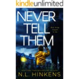 Never Tell Them: A psychological suspense thriller (Domestic Deceptions Collection Book 1)