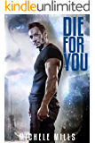 Die For You (Catastrophe Series Book 1)