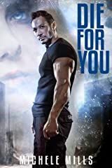 Die For You: A Dark Post-Apocalyptic Romance (Catastrophe Series Book 1) Kindle Edition