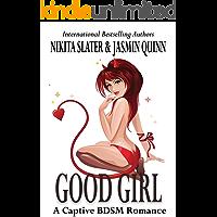 Good Girl: A Captive BDSM Romance
