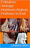 Fabulous Vintage Heirloom Afghan Patterns to Knit