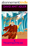 Passover & Purim  The secrets: & The parting of the sea (English Edition)