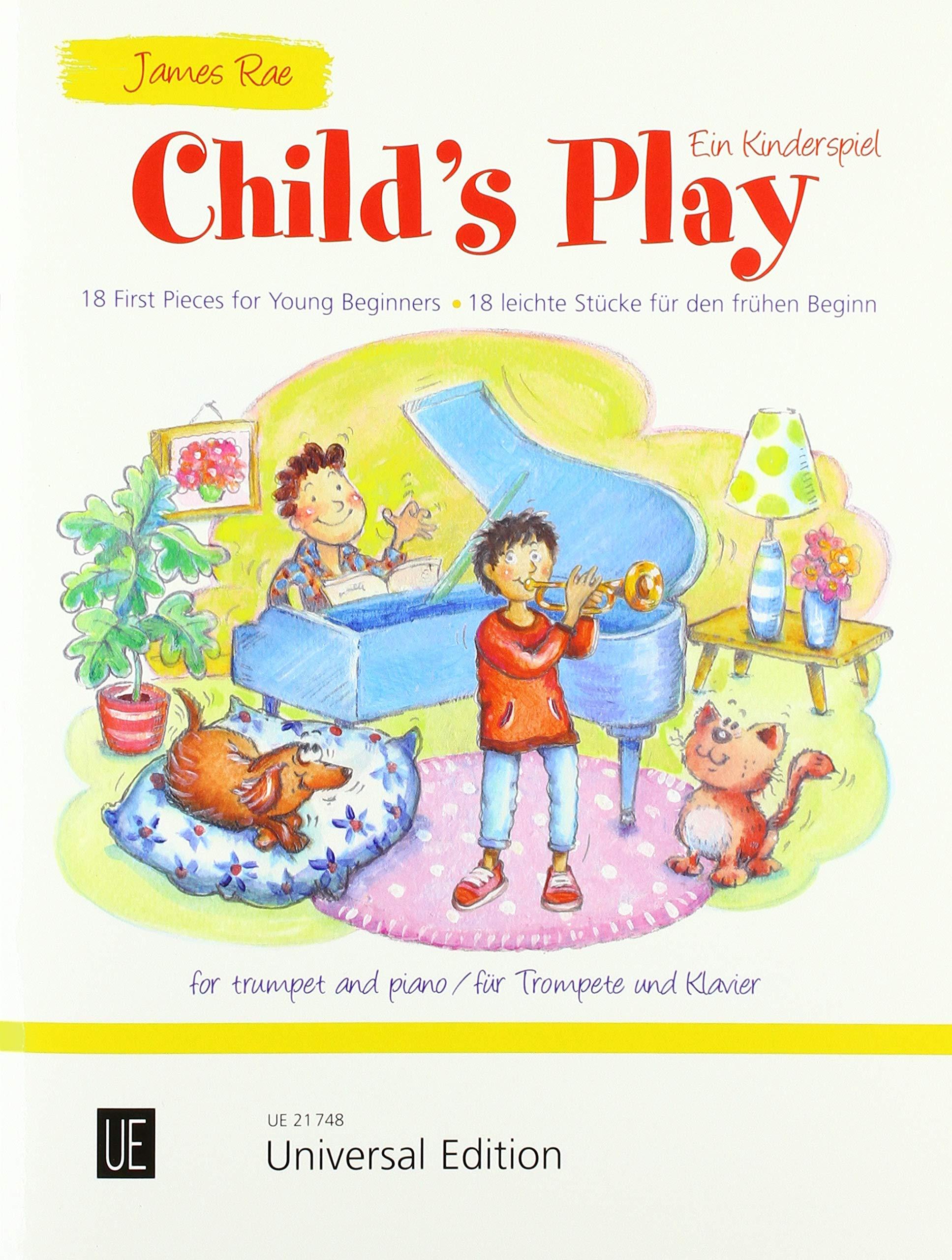 Ein Kinderspiel Childs Play 18 leichte St/ücke f/ür den fr/ühen Beginn f/ür Trompete und Klavier.