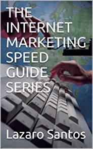 THE INTERNET MARKETING  SPEED GUIDE SERIES (English Edition)