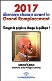 2017, dernière chance avant le Grand Remplacement: Changer de peuple ou changer de politique ?