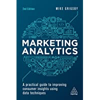 Marketing Analytics: A Practical Guide to Improving Consumer Insights Using Data Techniques