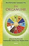 Die Organuhr: Leben im Rhythmus der Traditionellen Chinesischen Medizin (TCM)