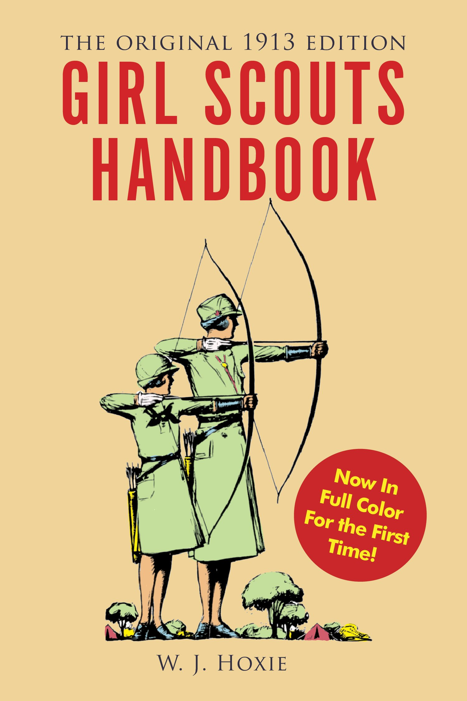 Girl Scouts Handbook: The Original 1913 Edition