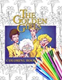 The Golden Girls Coloring Book: Great Coloring Book With 30 Exclusive Images