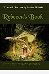 Rebecca's Book of Fairies, Pixies, Elves & other Amazing Things - Colour Edition Kindle Edition