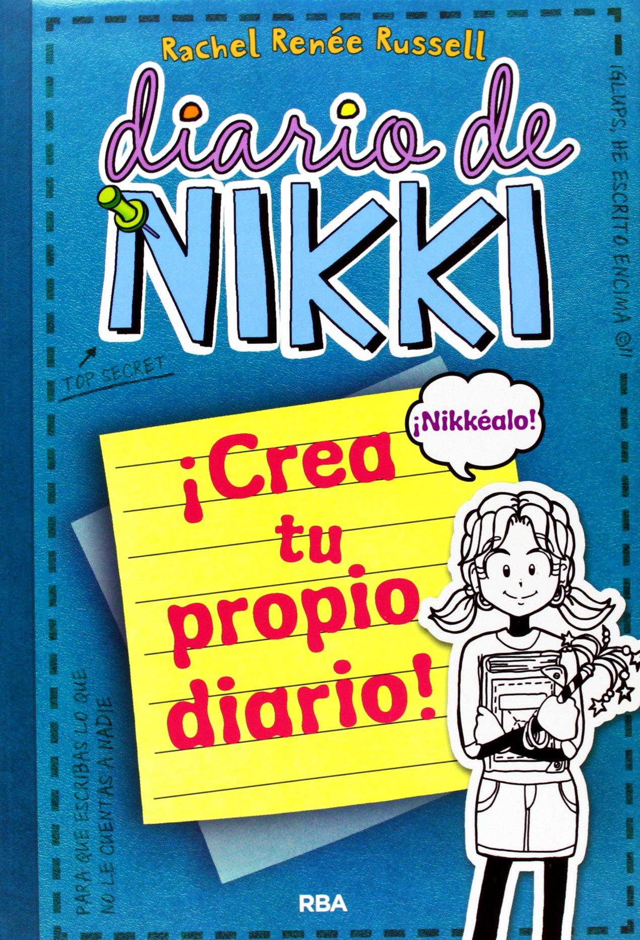 Diario De Nikki Crea Tu Propio Diario Nikkéalo Spanish Edition Russell Rachel Rénee Llasat Botija Isabel 9788427203709 Books