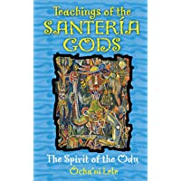 Teachings of the Santería Gods: The Spirit of