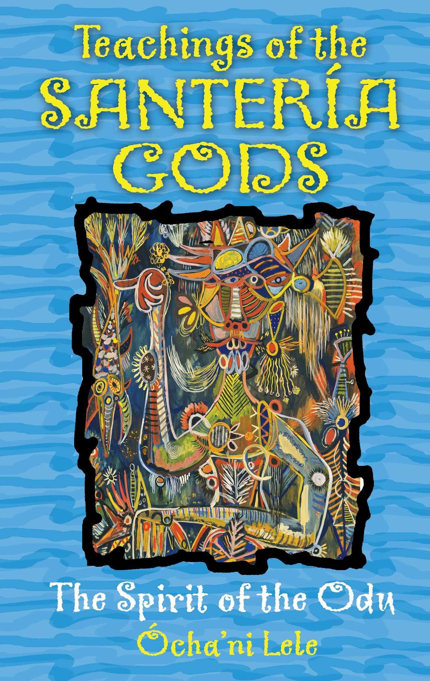 Teachings of the Santería Gods: The Spirit of the Odu ebook