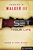 Reset Your Life: Make a New Start (Live Different)