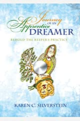 Journey of an Apprentice Dreamer: Behold the Keeper's Practice Kindle Edition