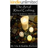 The Art of Ritual Crafting (The Bio-Universal Energy Series Book 7)