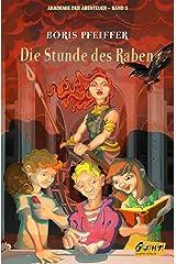 Akademie der Abenteuer - Band 2 - Die Stunde des Raben (German Edition) Kindle Edition
