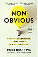 Non-Obvious: How to Think Different, Curate Ideas & Predict The Future Kindle Edition