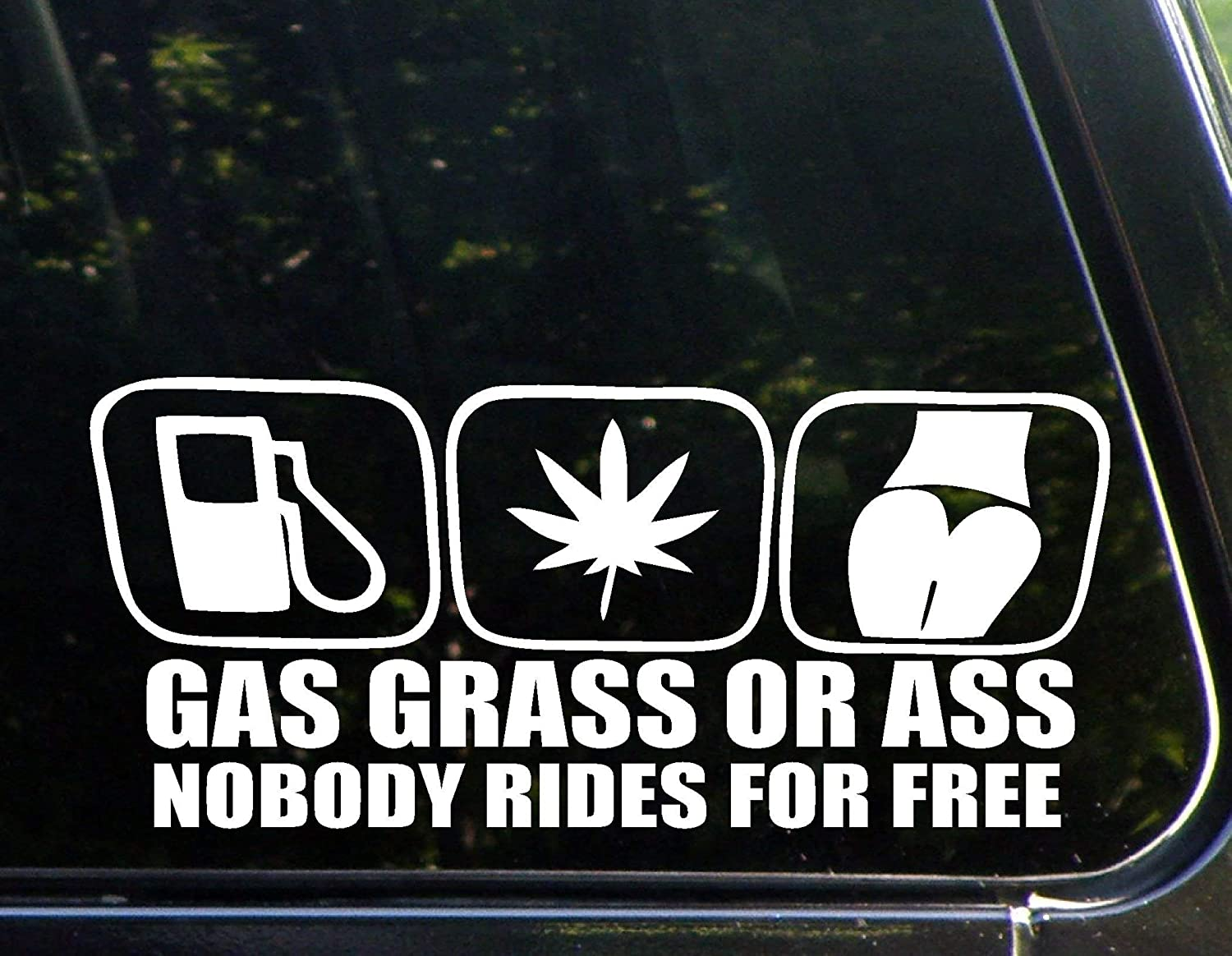 """Gas Grass Or Ass Nobody Rides for Free (8-1/2"""" x 4"""") Die Cut Decal Bumper Sticker for Windows, Cars, Trucks, Laptops, Etc."""