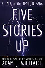 Five Stories Up: A Tale of the Temujin Saga Kindle Edition