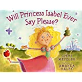 Will Princess Isabel Ever Say Please?