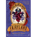 The Girl Who Fell Beneath Fairyland and Led the Revels There (Fairyland, 2)
