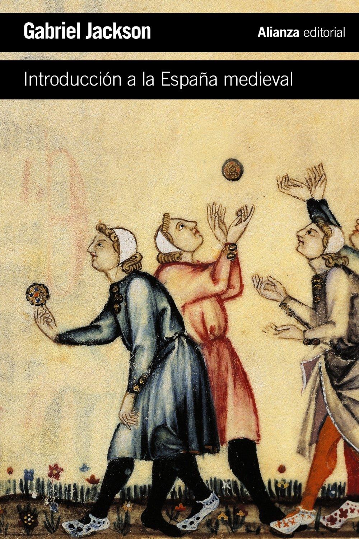Introducción a la España medieval El libro de bolsillo - Historia: Amazon.es: Jackson, Gabriel, Faci Lacasta, Javier: Libros