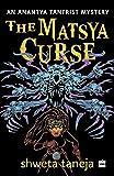The Matsya Curse: An Anantya Tantrist Mystery