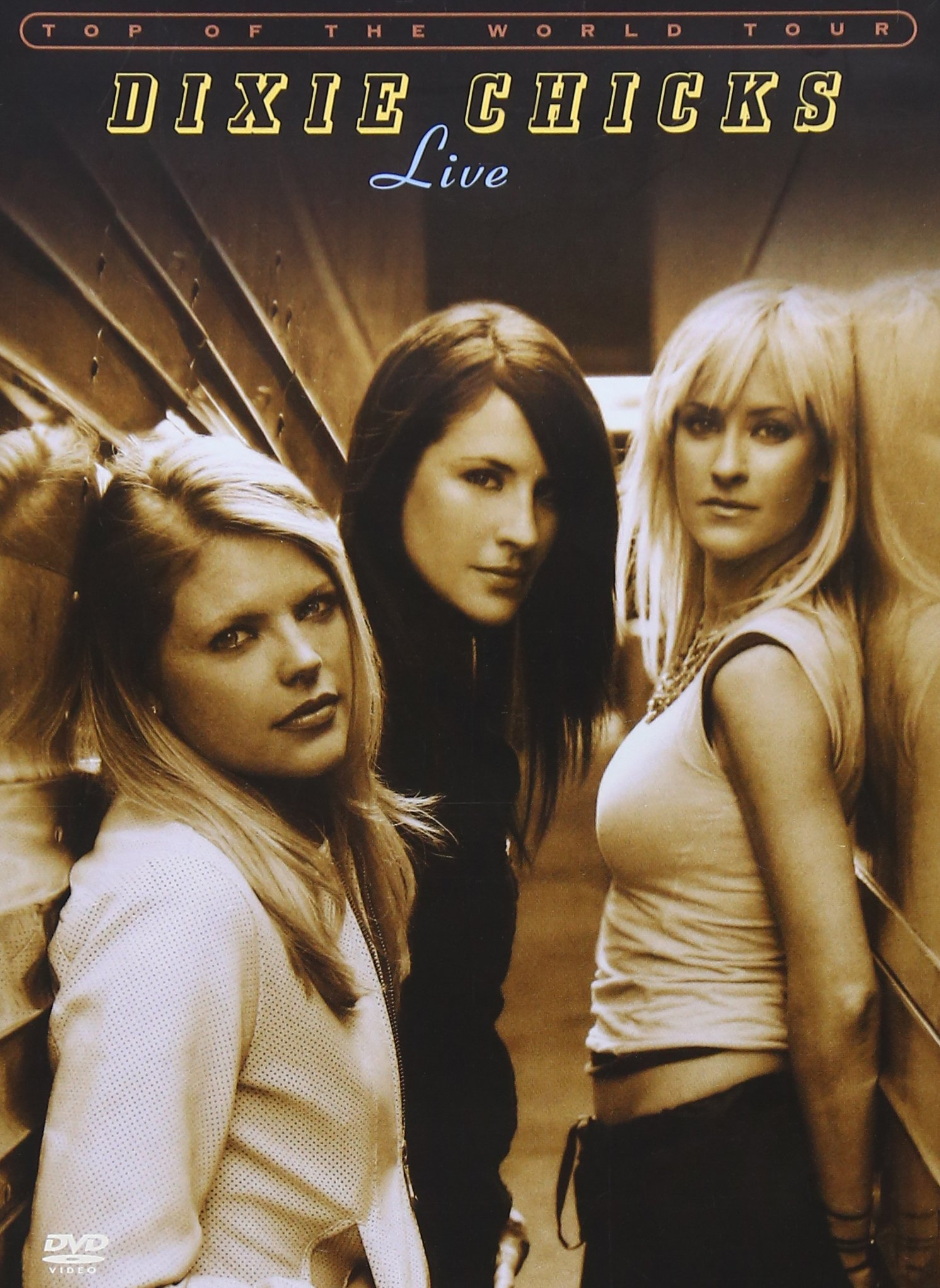 Dixie Chicks - Top of the World Tour Live by Sony