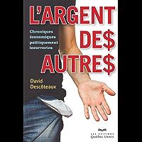 L'argent des autres: Chroniques économiques politiquement incorrectes (Affaires) (French Edition)