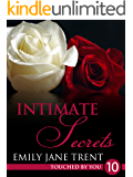 Intimate Secrets: 10 (Touched By You)
