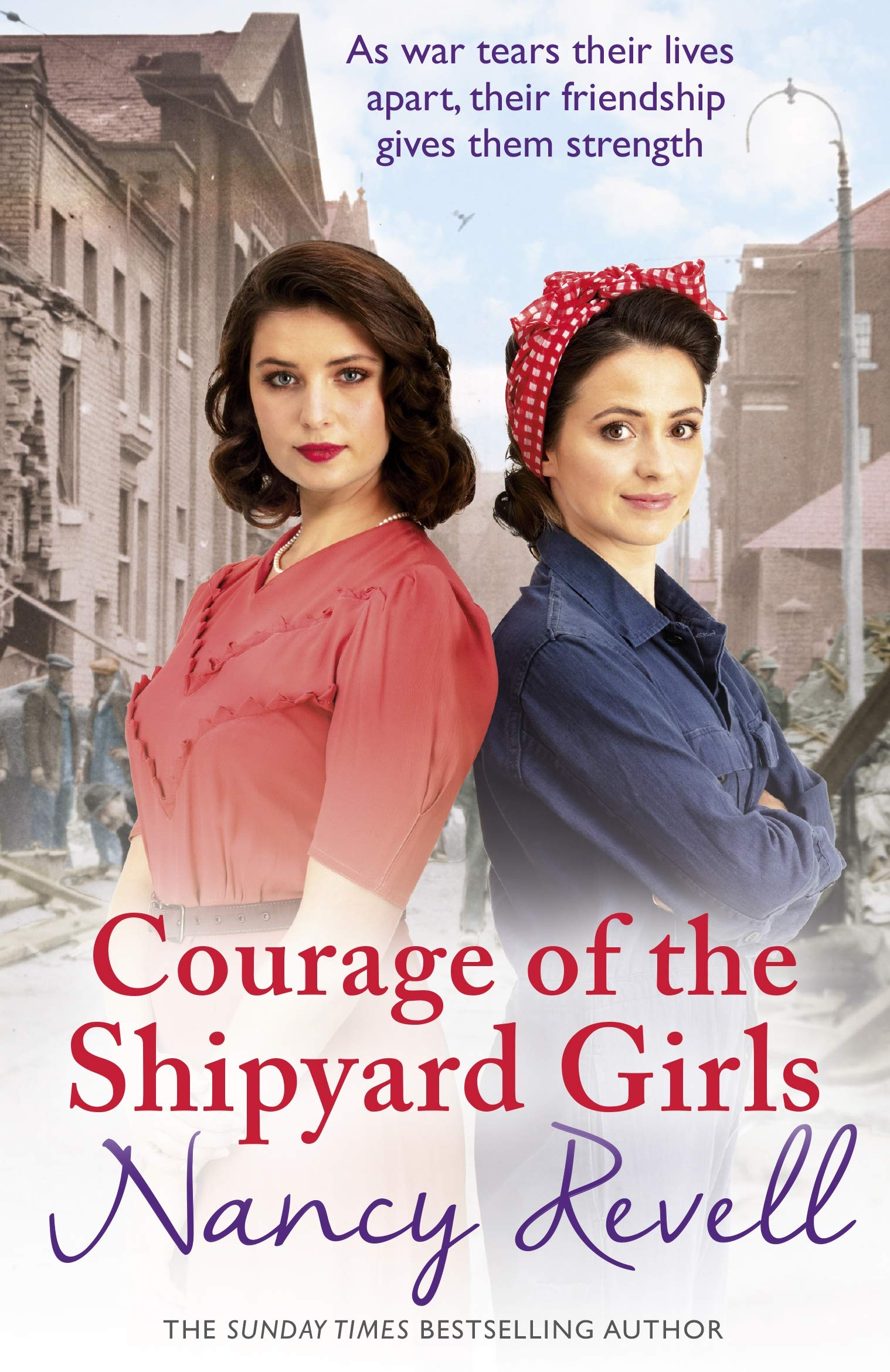 Courage of the Shipyard Girls: Shipyard Girls 6 (The Shipyard Girls  Series): Amazon.co.uk: Revell, Nancy: 9781787460843: Books