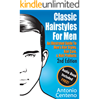 Classic Hairstyles for Men - An Illustrated Guide To Men's Hair Style, Hair Care & Hair Products (English Edition)