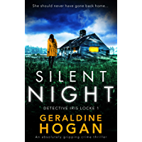 Silent Night: An absolutely gripping crime thriller (Detective Iris Locke Book 1) (English Edition)