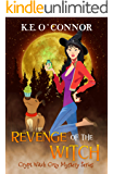 Revenge of the Witch (Crypt Witch Cozy Mystery Series Book 3)