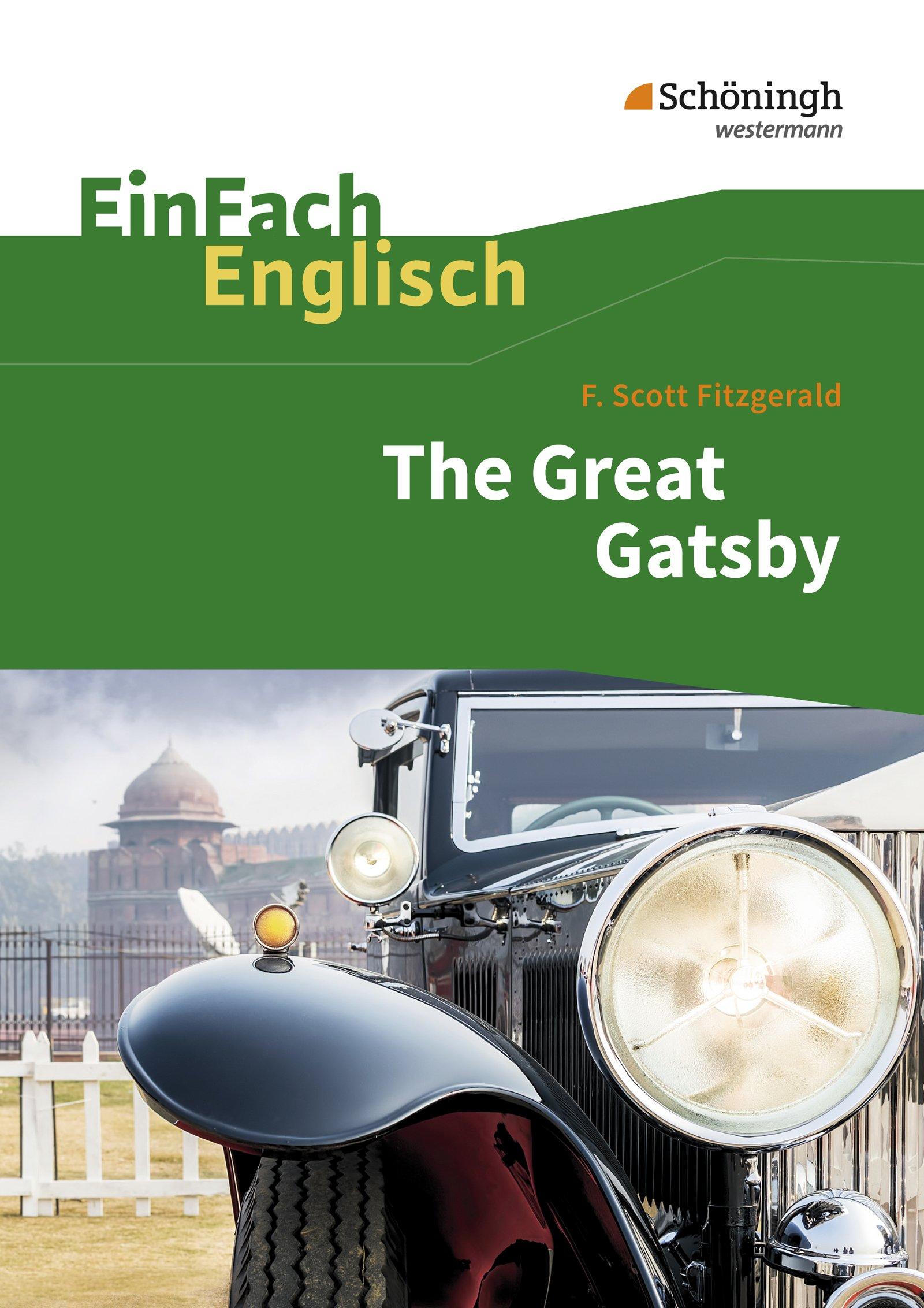 EinFach Englisch Textausgaben - Textausgaben für die Schulpraxis: EinFach Englisch Textausgaben: F. Scott Fitzgerald: The Great Gatsby