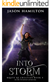 Into Storm: An Epic YA Fantasy Adventure (Roots of Creation Book 4)