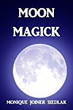 Moon Magick (Mojo's Wiccan Series Book 9)