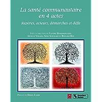 SANTÉ COMMUNAUTAIRE EN 4 ACTES (LA)
