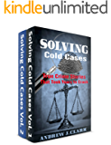 Solving Cold Cases Box Set 2 books in 1 : Volume 1 and Volume 2 : True Crime Stories That Took Years to Crack