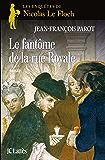 Le Fantôme de la rue Royale : Nº3 : Une enquête de Nicolas Le Floch