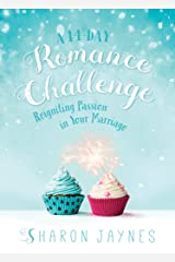 A 14-Day Romance Challenge: Reigniting Passion in Your Marriage Kindle Edition